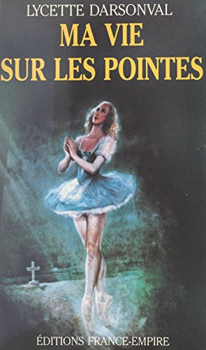 Ma vie sur les pointes (French Edition)