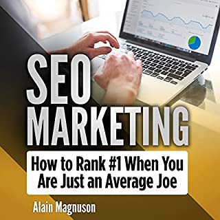 SEO Marketing: How to Rank #1 When You Are Just an Average Joe cover art