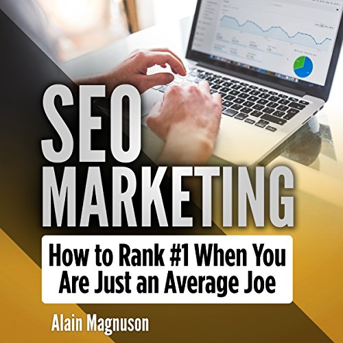 SEO Marketing: How to Rank #1 When You Are Just an Average Joe audiobook cover art