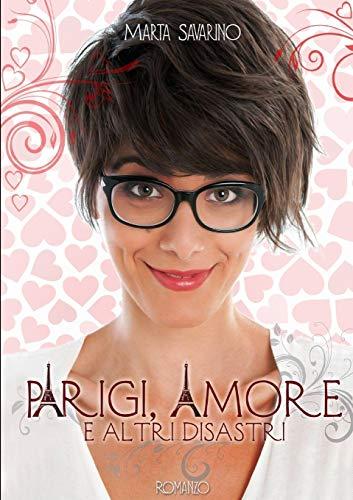 Parigi, amore e altri disastri (Italian Edition)