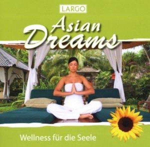 Asian Dreams - Entspannungsmusik mit Naturgeräuschen für Tai Chi, Joga, Qi Gong und Meditation
