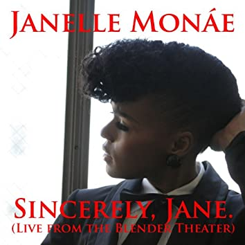 Sincerely, Jane (Live at the Blender Theater)