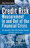 Credit Risk Measurement In and Out of the Financial Crisis: New Approaches to Value at Risk and Other Paradigms, 3rd Edition (Wiley Finance)