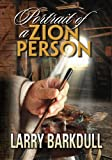 The Pillars of Zion Series - Portrait of a Zion Person (Introduction)