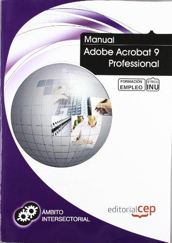 Manual Adobe Acrobat 9 Professional. Formación para el Empleo (Formacion Empleo Sectorial)