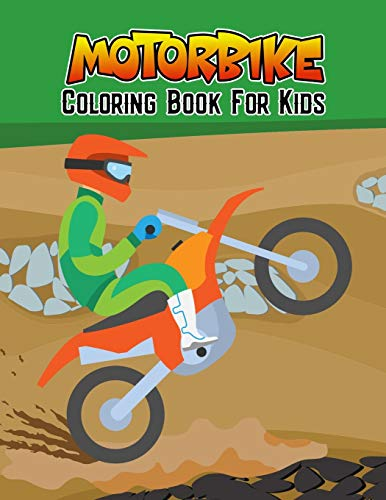 Motorbike Coloring Book for Kids: Unique Dirt Bike| Heavy Racing Motorbikes| Classic Retro | Sports Motorcycles Coloring Activity Book for Beginner, Toddler, Preschooler & Kids Ages 4-8