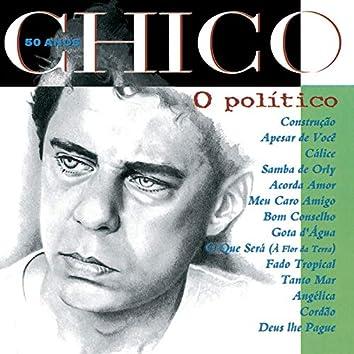 Chico 50 Anos - O Politico