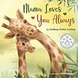 Mama Loves You Always by [Lindsey Coker Luckey, Tanya Matiikiv]
