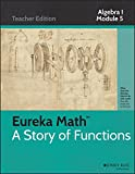 Common Core Mathematics, A Story of Functions: Algebra I, Module 5: A Synthesis of Modeling with Equations and Functions