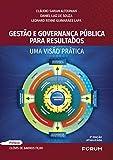 Gestão e governança pública para resultados: Uma visão pratica