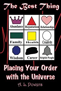 The Best Thing: Placing Your Order with the Universe