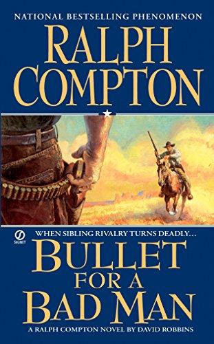 Ralph Compton Bullet For a Bad Man (A Ralph Compton Western) (Mens Bullet)