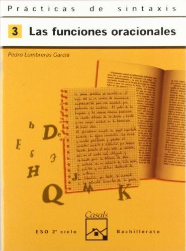 Prácticas de sintaxis 3. Las funciones oracionales (Cuadernos ESO) - 9788421820902