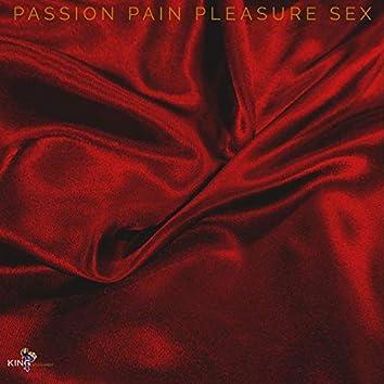 Passion Pain Pleasure Sex