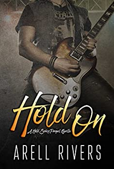 Hold On: A Prequel Novella (The Hold Series Book 6) by [Arell Rivers]
