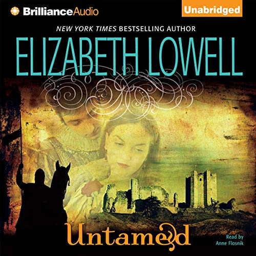 Untamed     Medieval Trilogy, Book 1              By:                                                                                                                                 Elizabeth Lowell                               Narrated by:                                                                                                                                 Anne Flosnik                      Length: 11 hrs     574 ratings     Overall 4.0