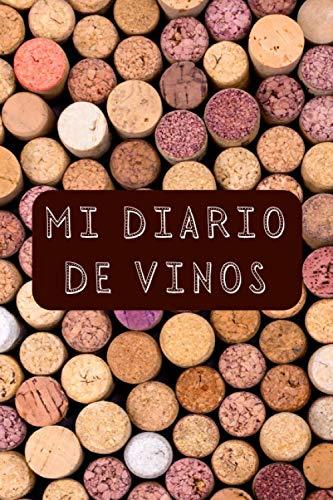 Mi Diario De Vinos: Para Llevar Un Seguimiento De Todas Mis Degustaciones - 120 Páginas