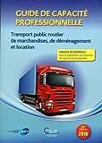 Guide de capacité professionnelle - Transport public routier de marchandises, de déménagement et de location de véhicules industriels avec conducteur destinés au transport de marchandises