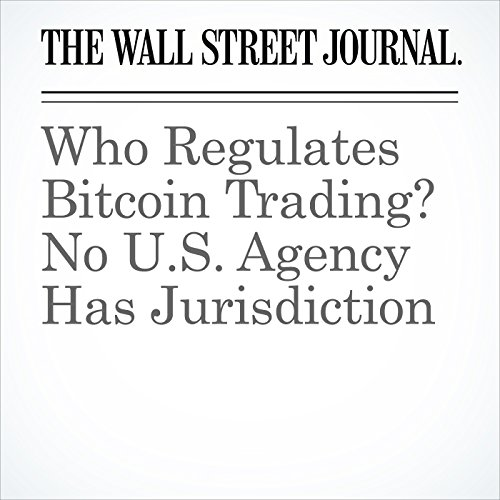Who Regulates Bitcoin Trading? No U.S. Agency Has Jurisdiction copertina