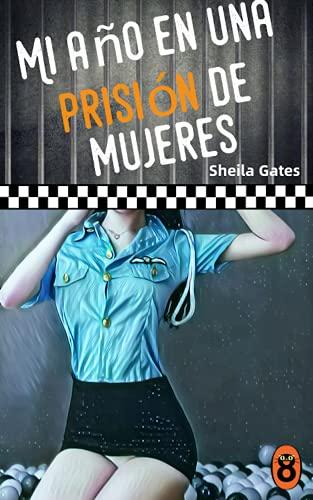 Mi año en una prisión de mujeres 9 de Sheila Gates