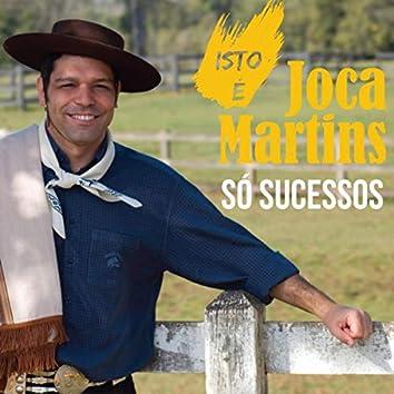 Isto é Joca Martins - Só Sucessos