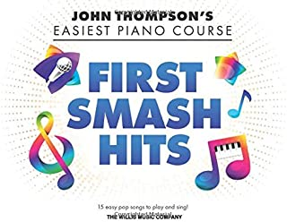 First Smash Hits: John Thompson's Easiest Piano Course Supplementary Songbook: John Thompson's Easiest Piano Course Series