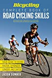 Bicycling Complete Book of Road Cycling Skills: Your Guide to Riding Faster, Stronger, Longer, and Safer (English Edition)