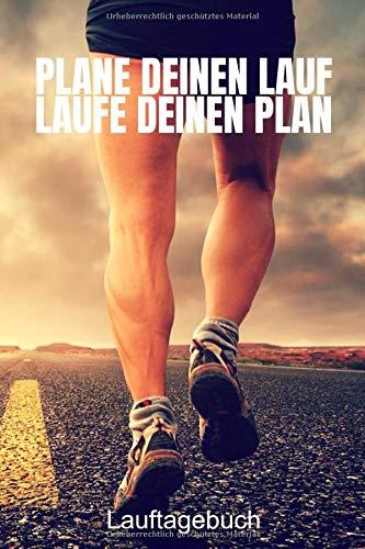 Plane deinen Lauf - Laufe deinen Plan - Lauftagebuch: Lauflogbuch und Trainings Lauftagebuch für Läufer. Egal ob Lauf Profi oder Anfänger, dieser Lauf ... auf Marathon- und andere Volksläufe.