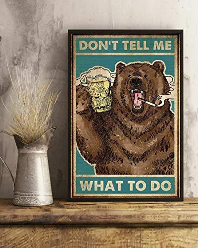 Inga Cartel de metal con texto en inglés 'Bear Drinking Beer Don'T Tell Me What To Do Vintage Camping Poster Dormitorio Retro Cafe Store' Cartel de metal de 8 x 12 pulgadas