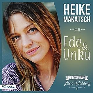 Ede und Unku                   Autor:                                                                                                                                 Alex Wedding                               Sprecher:                                                                                                                                 Heike Makatsch                      Spieldauer: 3 Std. und 59 Min.     7 Bewertungen     Gesamt 4,7