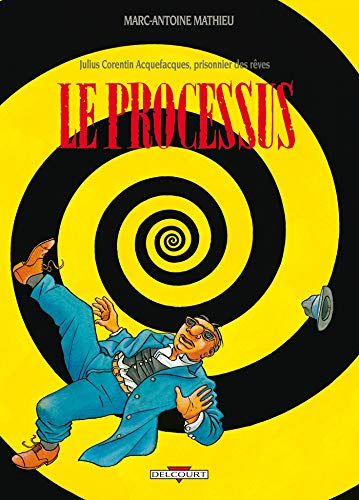 Julius Corentin Acquefacques, prisonnier des rêves, tome 3 : Le Processus