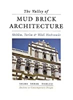Valley of Mud-Brick Architecture (Ancient to Contemporary Design)
