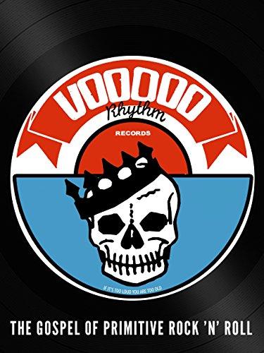 Voodoo Rhythm - Gospel of Primitive Rock 'n' Roll