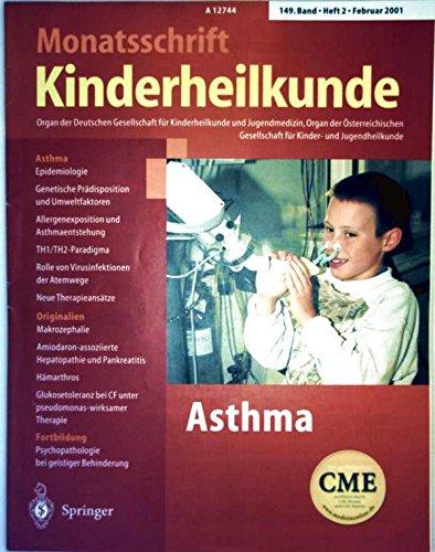 Monatszeitschrift Kinderheilkunde 149. Band, Heft zwei, Februar 2001 - Asthma: Epidemiologie, genetische Prädisposition, Umweltfaktoren, Entstehung, Virusinfektion der Atemwege, TH1/TH2-Paradigma