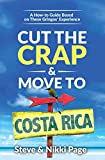 Cut the Crap & Move To Costa Rica: A How to Guide Based on These Gringos  Experience (Cut The Crap Costa Rica)