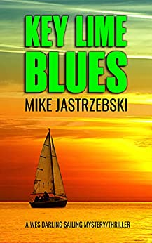 Key Lime Blues (A Wes Darling Sailing Mystery Book 1) by [Mike Jastrzebski]