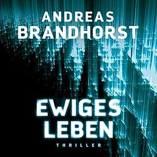 Ewiges Leben                   Autor:                                                                                                                                 Andreas Brandhorst                               Sprecher:                                                                                                                                 Richard Barenberg                      Spieldauer: 20 Std. und 4 Min.     639 Bewertungen     Gesamt 4,2