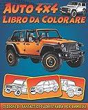 Auto 4x4 - Libro da Colorare: Disegni di Fantastici...