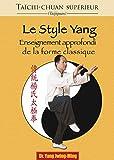Le style Yang : Enseignement approfondi de la forme classique