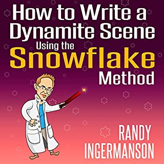 How to Write a Dynamite Scene Using the Snowflake Method cover art