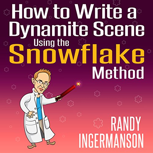 How to Write a Dynamite Scene Using the Snowflake Method  By  cover art