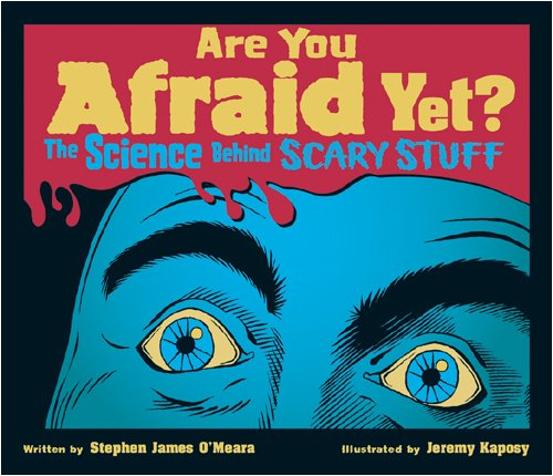 Are You Afraid Yet?: The Science Behind Scary Stuff -  O'Meara, Stephen James, Paperback