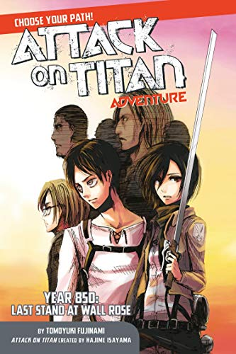 Attack On Titan. Choose Your Path. Adventure: Year 850: Last Stand at Wall Rose: 1