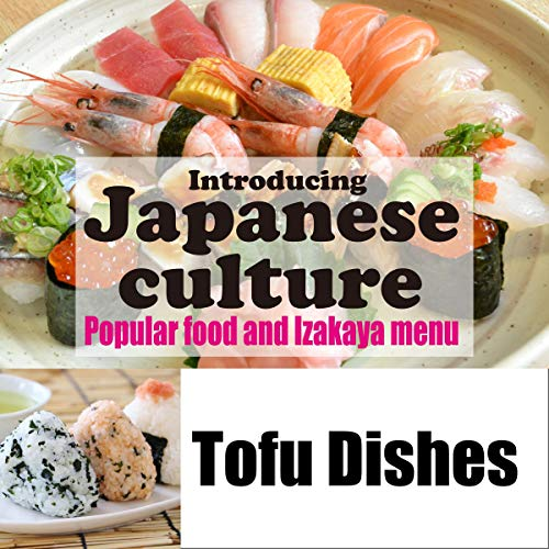 『Introducing Japanese culture -Popular food and Izakaya menu- Tofu Dishes』のカバーアート