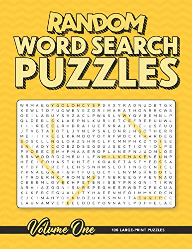 Random Word Search Puzzles - Volume One: 100 Large-Print Puzzles For All Ages!