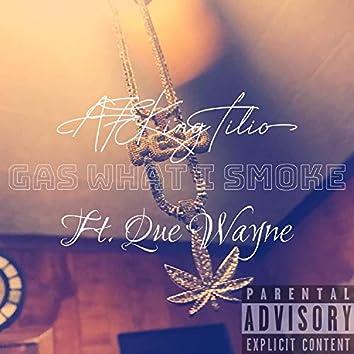 Gas What I Smoke (feat. Que Wayne)