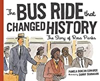 The Bus Ride that Changed History by Pamela Duncan Edwards(2009-01-12)