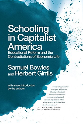 Compare Textbook Prices for Schooling In Capitalist America: Educational Reform and the Contradictions of Economic Life Reprint Edition ISBN 9781608461318 by Bowles, Samuel,Gintis, Herbert