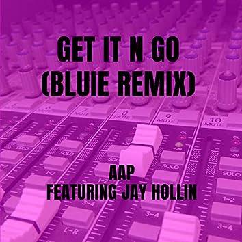 Get It N Go (BLUIE Remix)