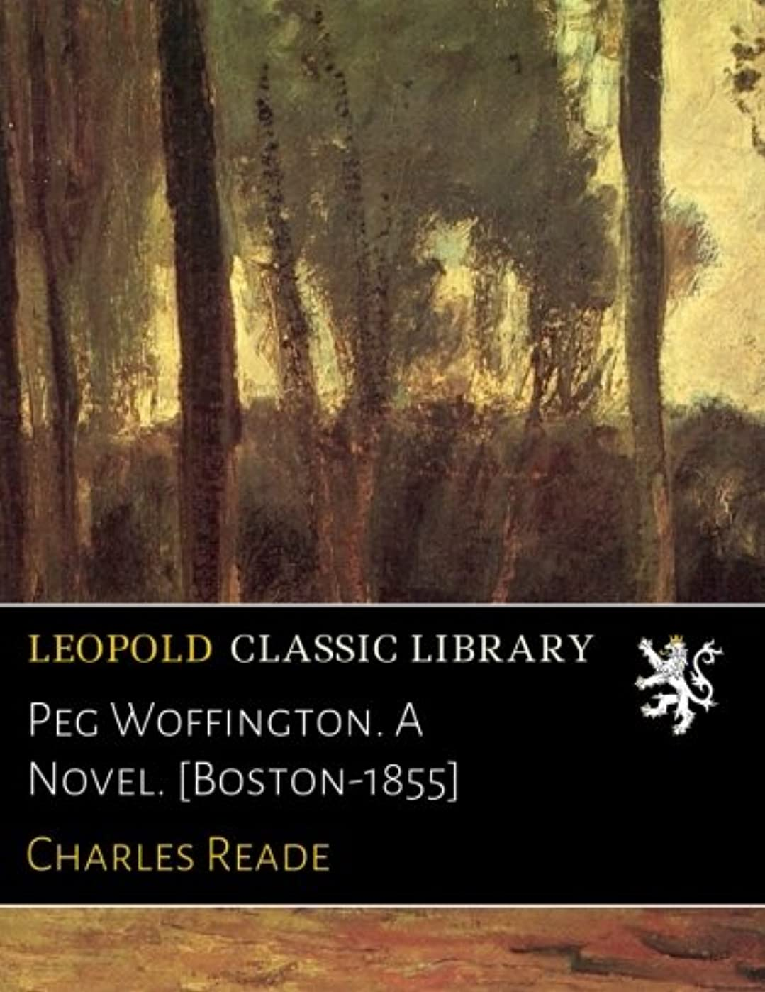 樫の木蜂可塑性Peg Woffington. A Novel. [Boston-1855]